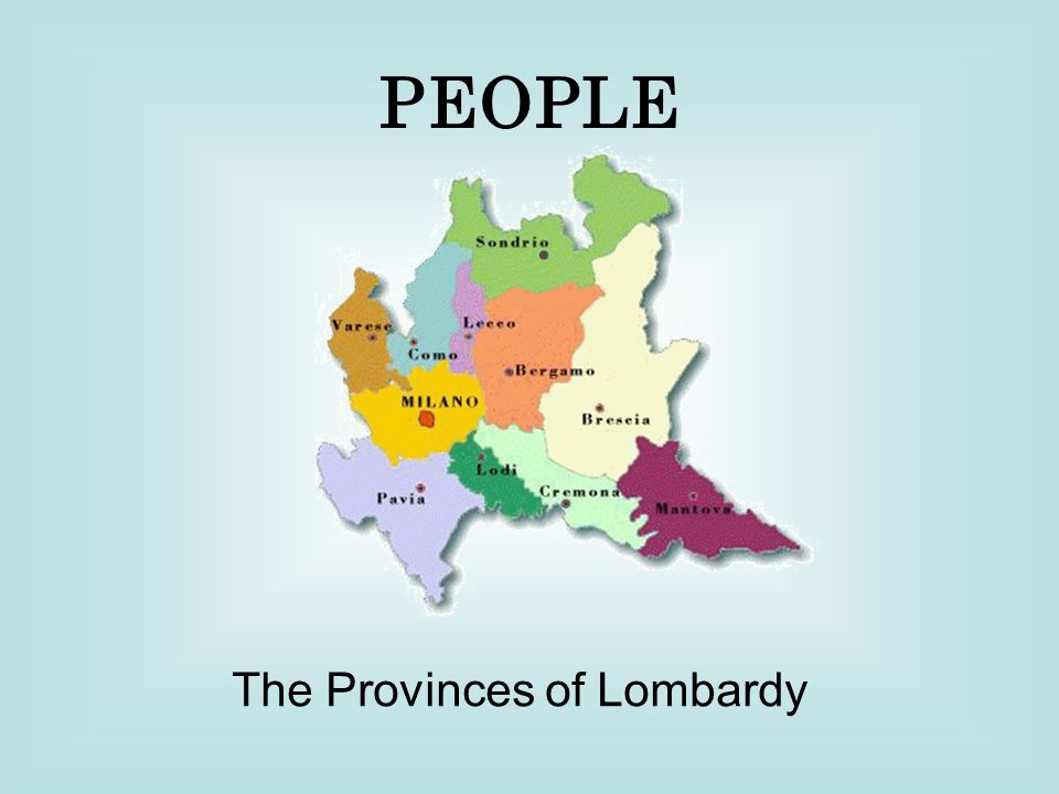 The Provinces of Lombardy PEOPLE. Density in Lombardy. - ppt download