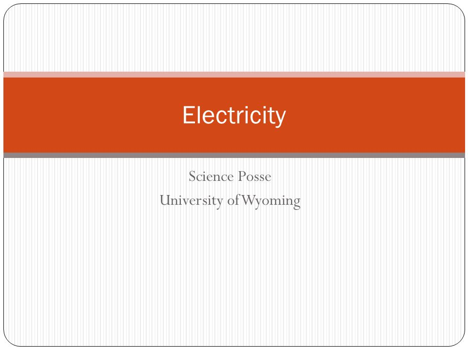 Science Posse University of Wyoming Electricity