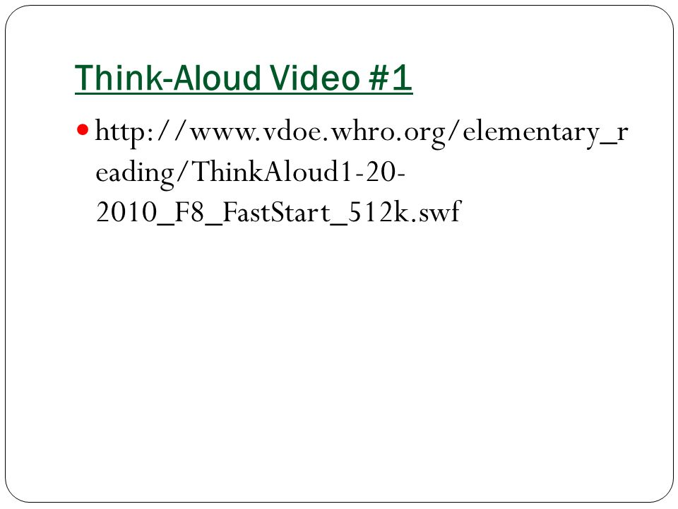 Think-Aloud Video #1   eading/ThinkAloud _F8_FastStart_512k.swf