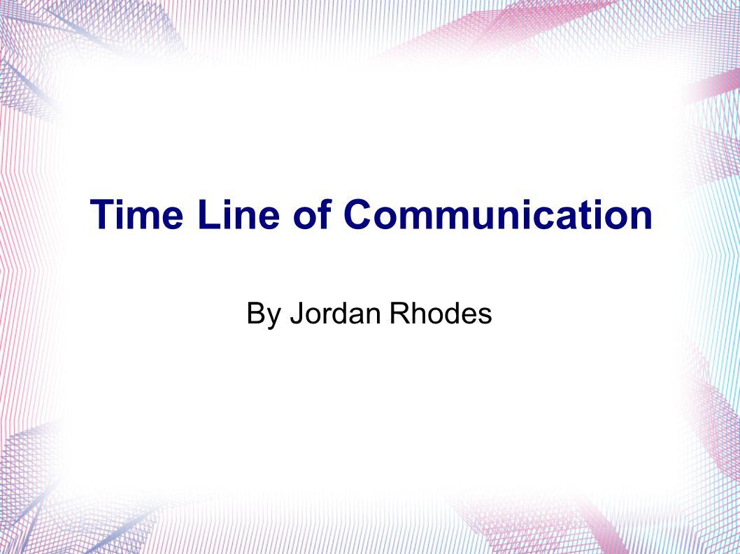 Time Line of munication By Jordan Rhodes Pony Express
