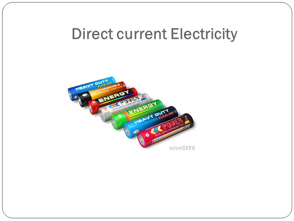 Direct current Electricity Do Now What is Direct Current Electricity ...