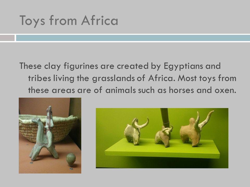 Toys From Africa : Toys and forms of entertainment of the past helen li. ppt download