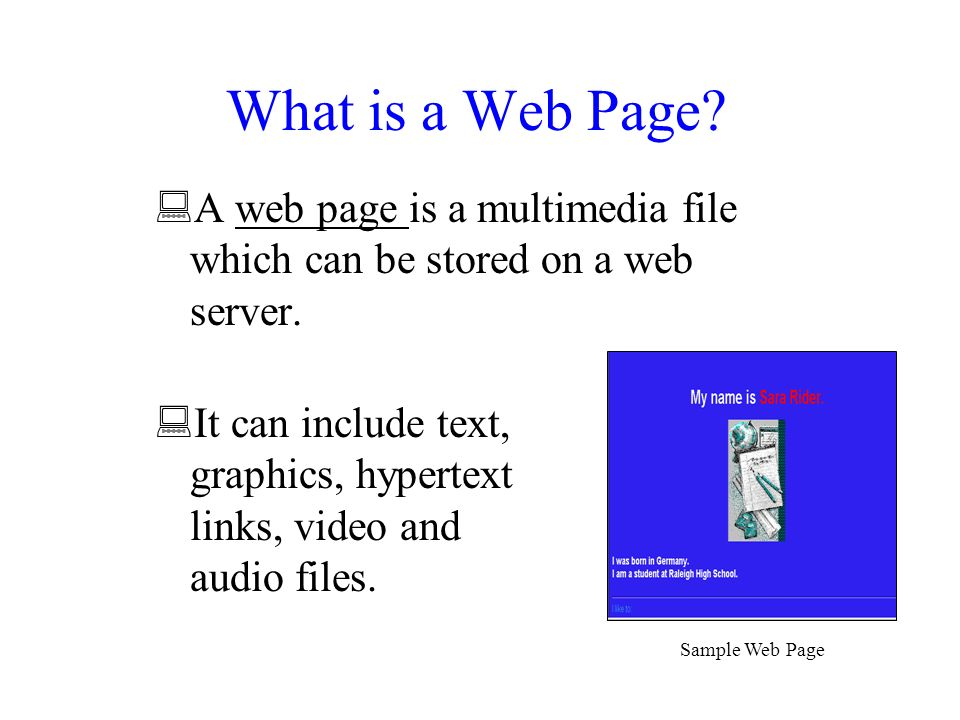 Exploring Web Page Design  What is a Web Page?  A web page