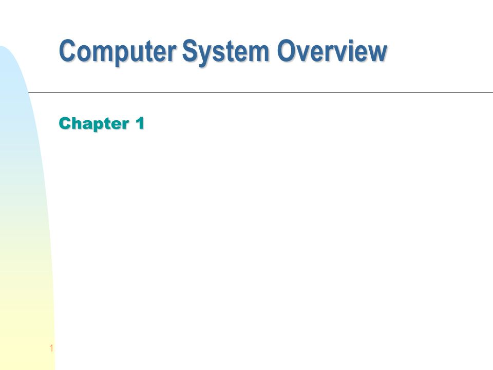 1 Computer System Overview Chapter 1