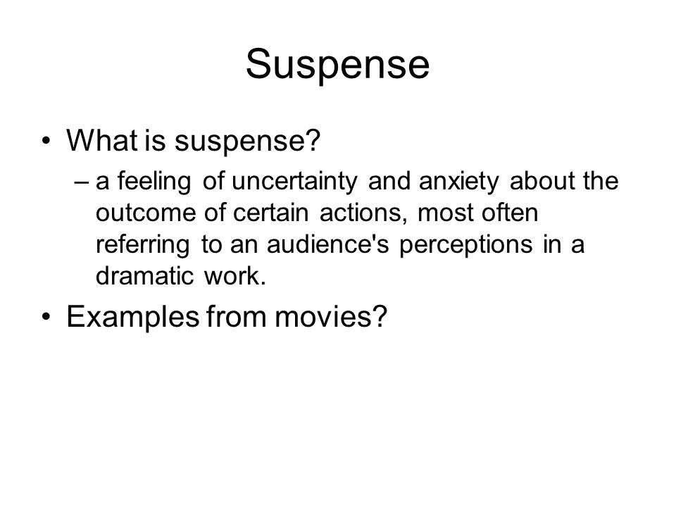 The Short Story Unit  Suspense What is suspense? –a feeling