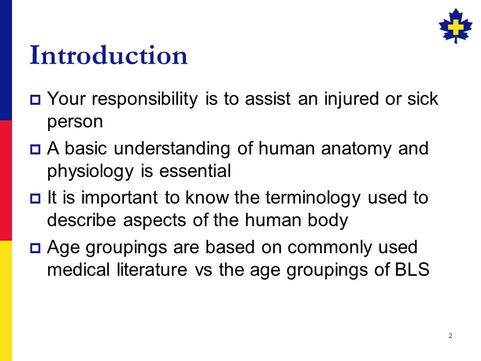 INTRODUCTION TO ANATOMY AND PHYSIOLOGY. 2 Introduction  Your ...