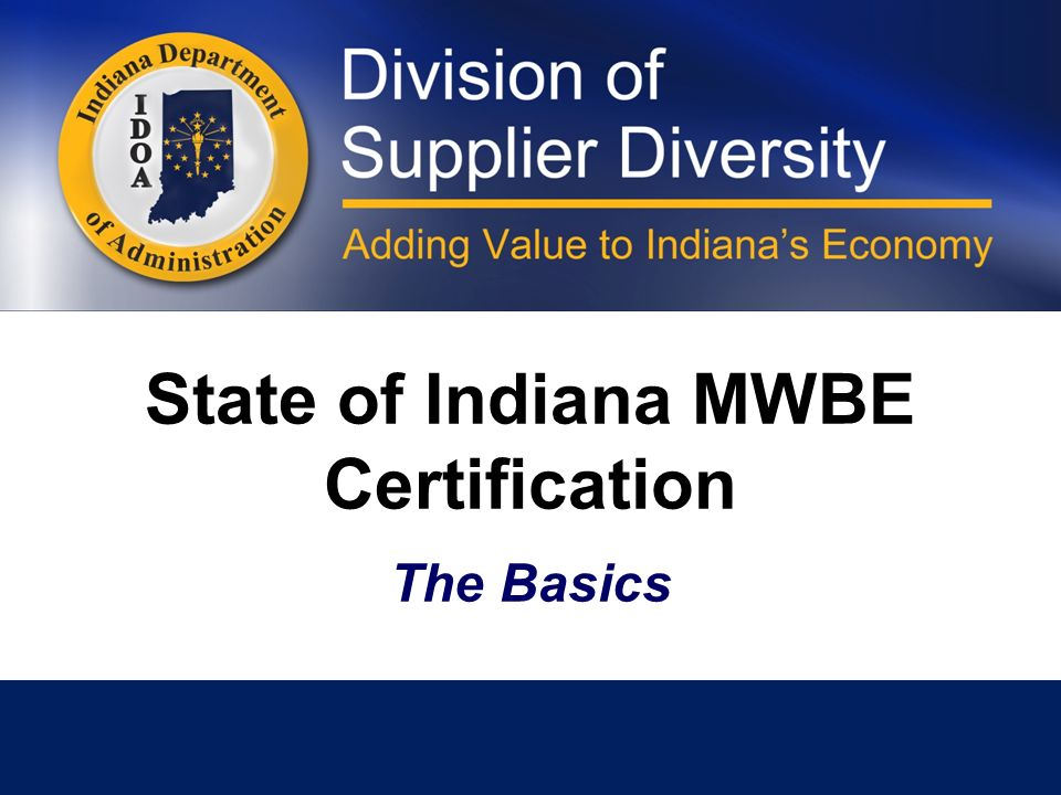 State Of Indiana Mwbe Certification The Basics Doing Business In