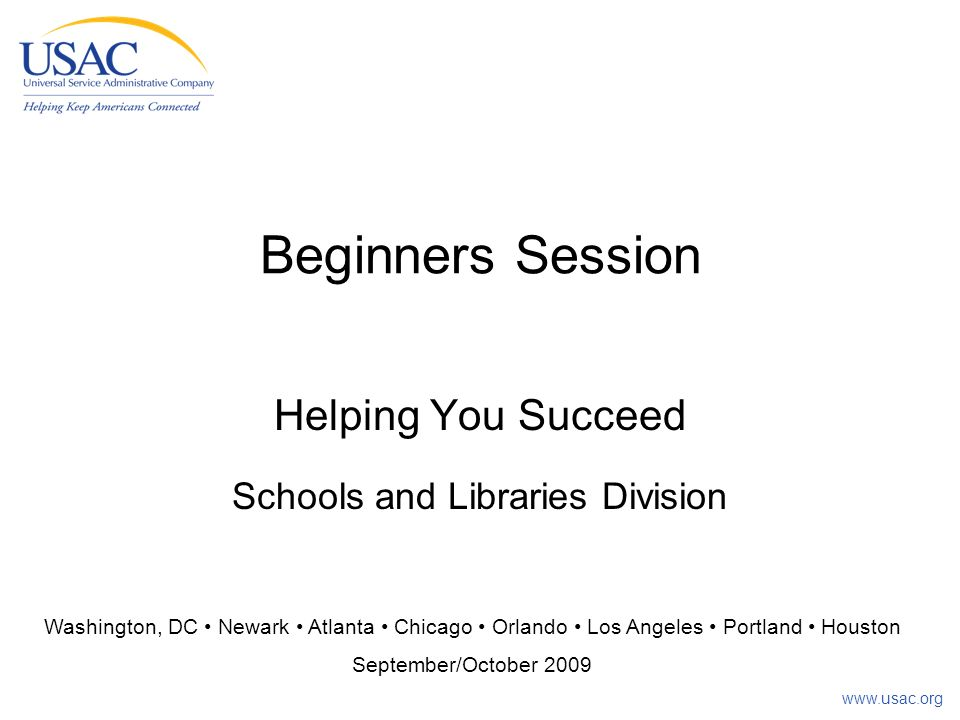 Beginners Session Helping You Succeed Schools and Libraries