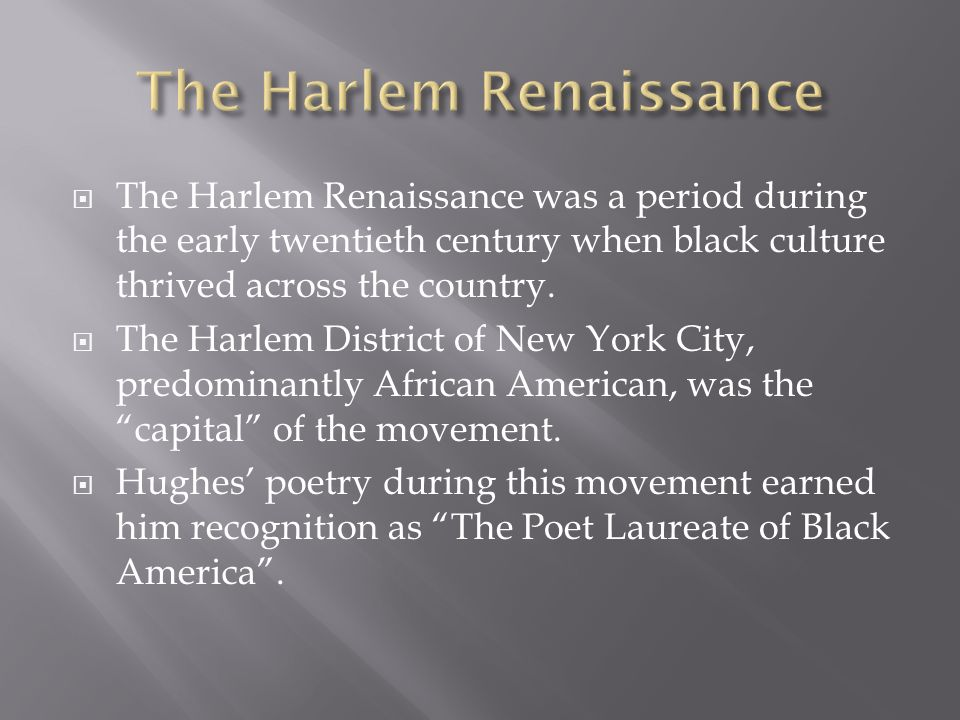  The Harlem Renaissance was a period during the early twentieth century when black culture thrived across the country.