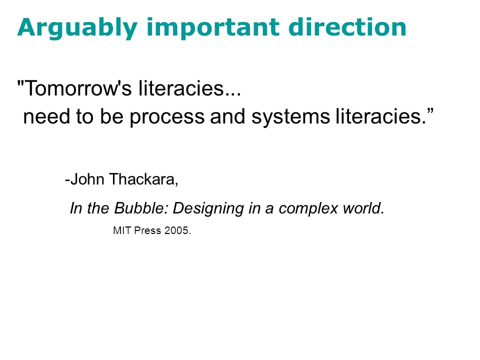 Arguably important direction Tomorrow s literacies...