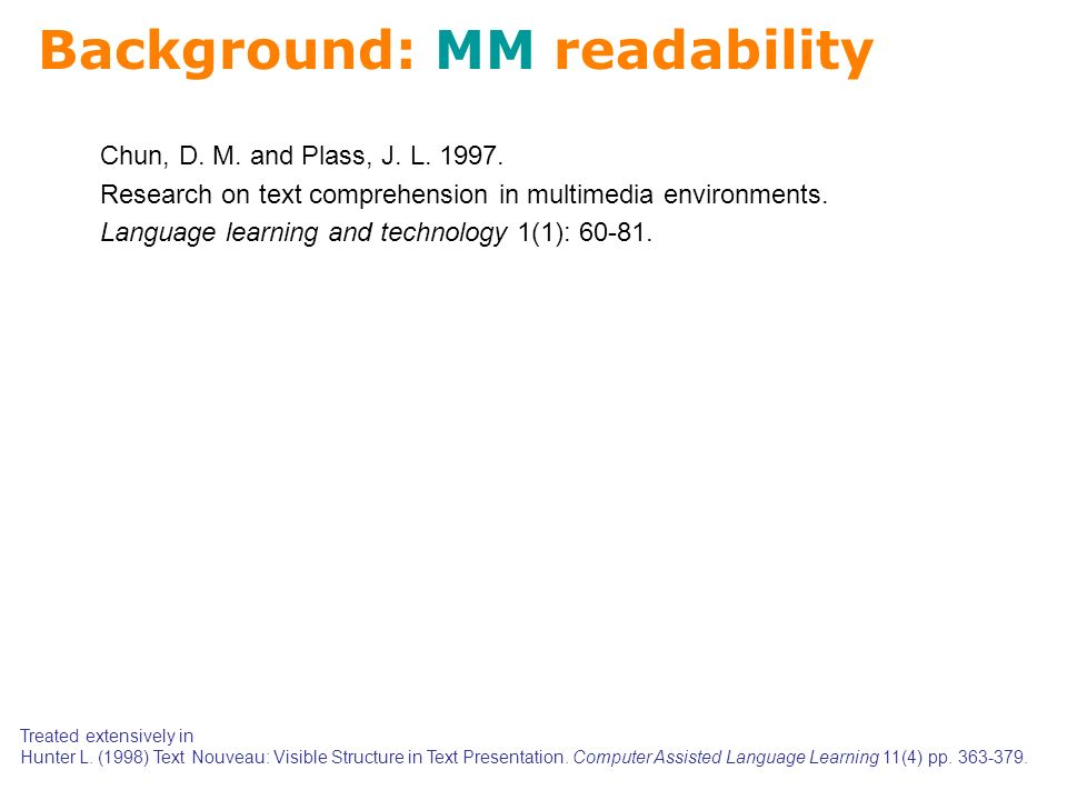 Background: MM readability Treated extensively in Hunter L.