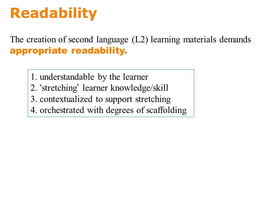 Readability The creation of second language (L2) learning materials demands appropriate readability.