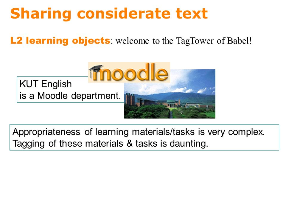 Sharing considerate text Appropriateness of learning materials/tasks is very complex.