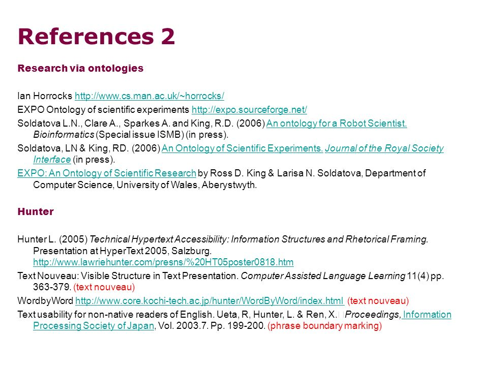 References 2 Research via ontologies Ian Horrocks   EXPO Ontology of scientific experiments   Soldatova L.N., Clare A., Sparkes A.