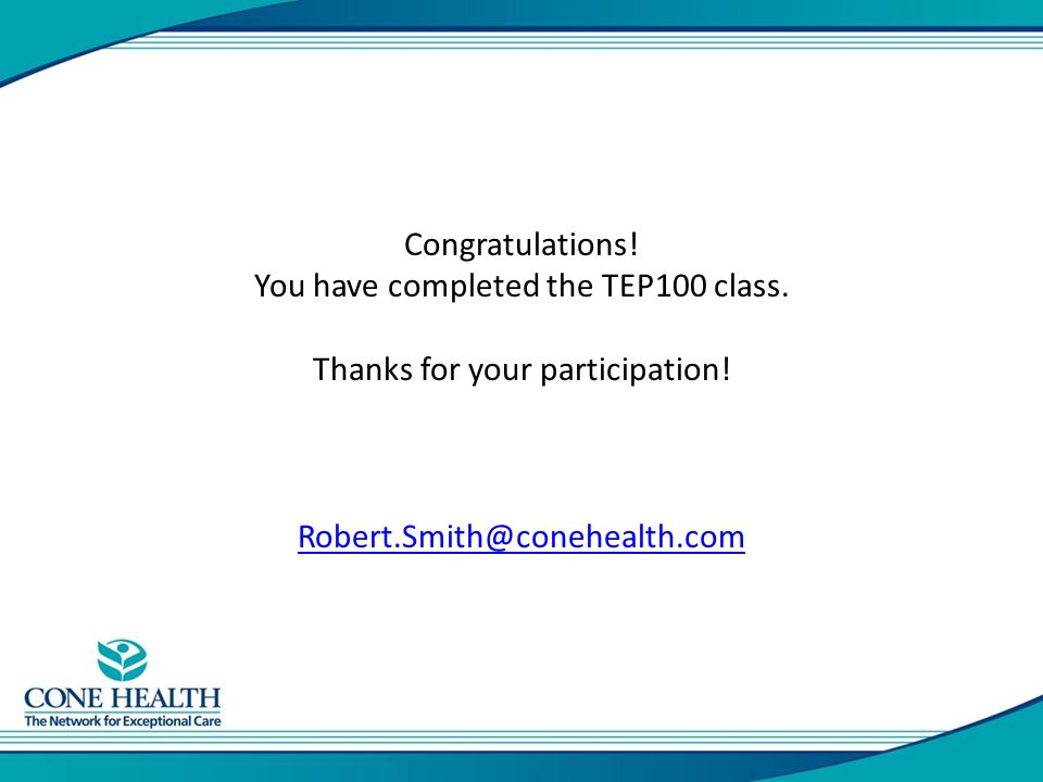 Congratulations. You have completed the TEP100 class.
