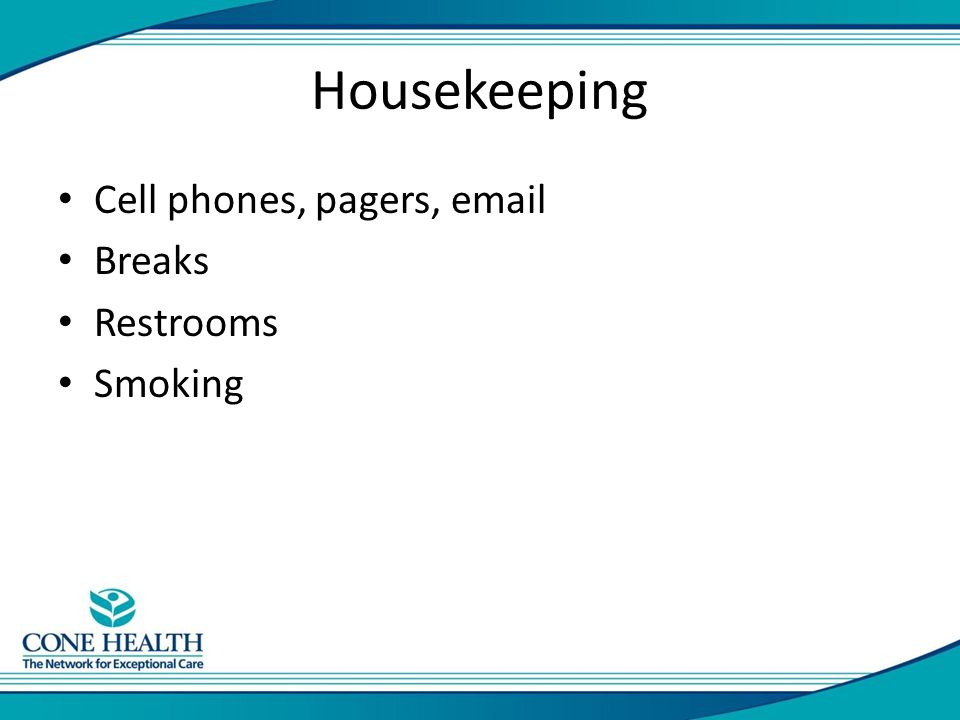 Housekeeping Cell phones, pagers,  Breaks Restrooms Smoking
