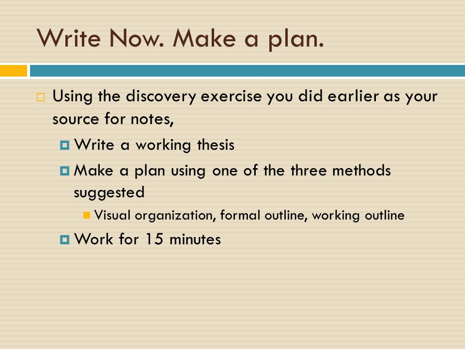 Write Now. Make a plan.