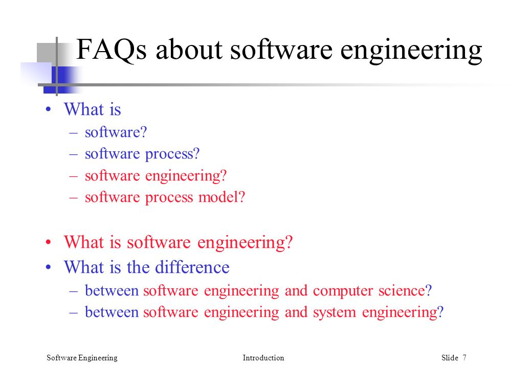 Software EngineeringIntroduction Slide 7 FAQs about software engineering What is –software.