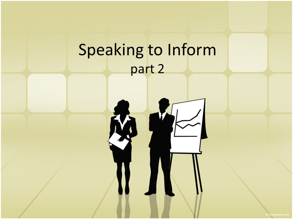 Speaking to inform part 2 preparing for the informative speech 1 speaking to inform part 2 malvernweather Choice Image