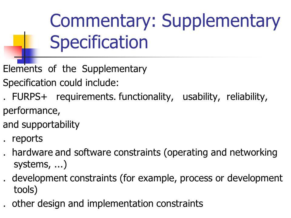 IDENTIFYING OTHER REQUIREMENTS Write a Supplementary Specification