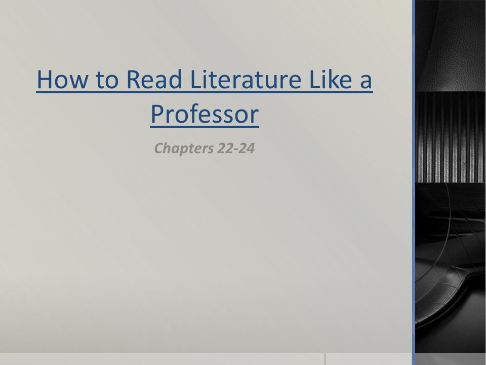 How to Read Literature Like a Professor Chapters 22-24