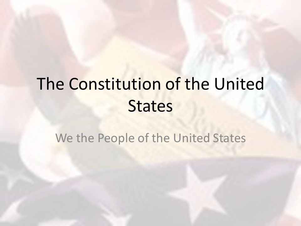 The Constitution of the United States We the People of the United States