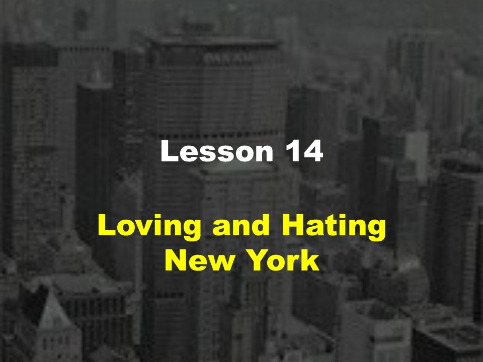 Reading Between Lines In New Yorkers >> Lesson 14 Loving And Hating New York Teaching Aims Read Between