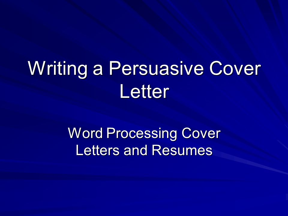 Writing a persuasive cover letter word processing cover letters and 1 writing a persuasive cover letter word processing cover letters and resumes spiritdancerdesigns Choice Image