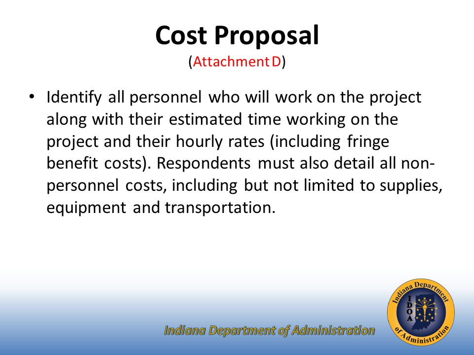 Identify all personnel who will work on the project along with their estimated time working on the project and their hourly rates (including fringe benefit costs).