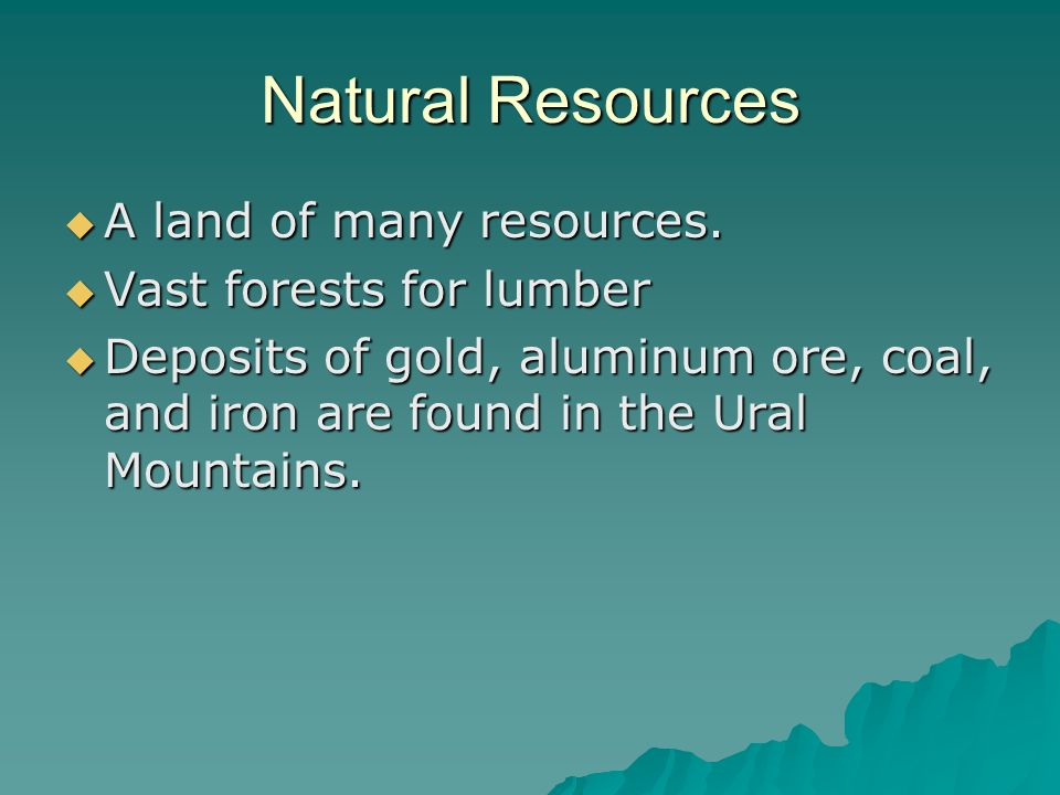 Natural Resources  A land of many resources.