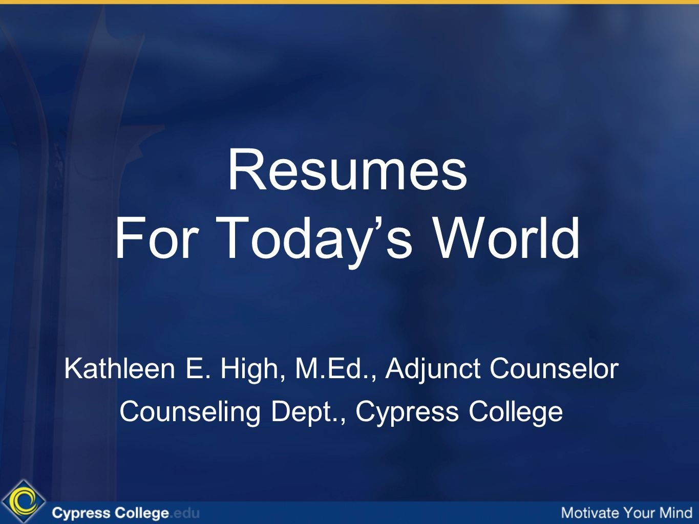 resumes for today s world kathleen e high m ed adjunct counselor