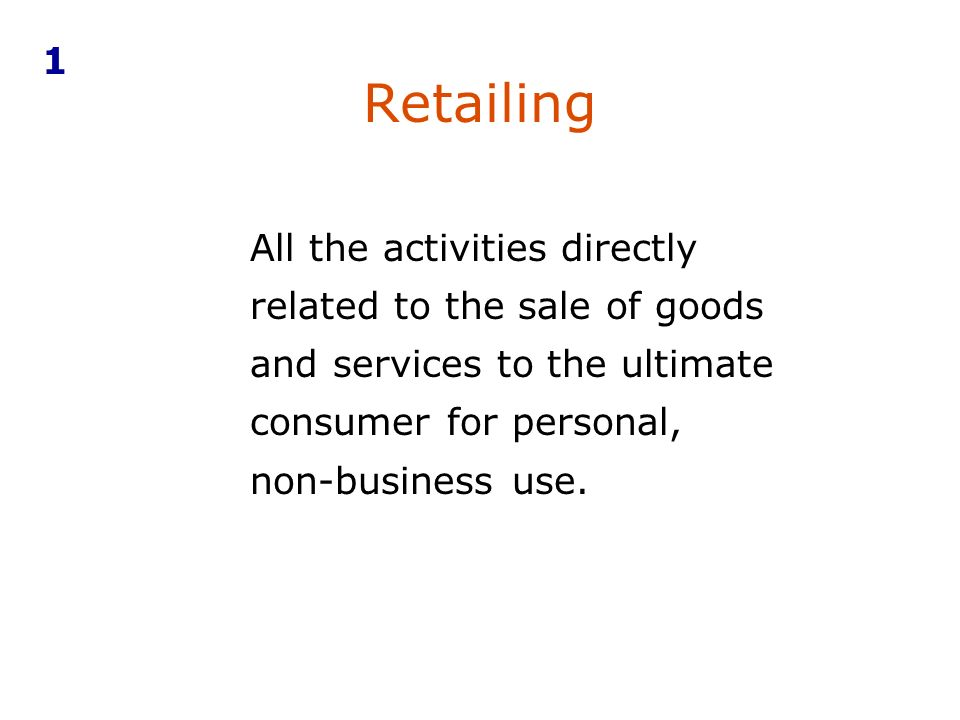 Chapter 9 Retailing  Learning objectives 1Discuss the