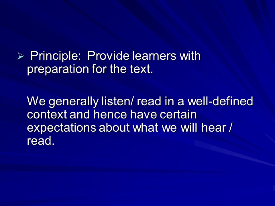  Principle: Provide learners with preparation for the text.