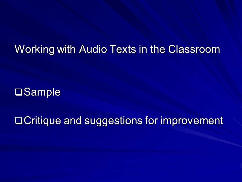 Working with Audio Texts in the Classroom  Sample  Critique and suggestions for improvement