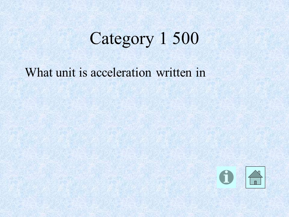 Category What unit is acceleration written in