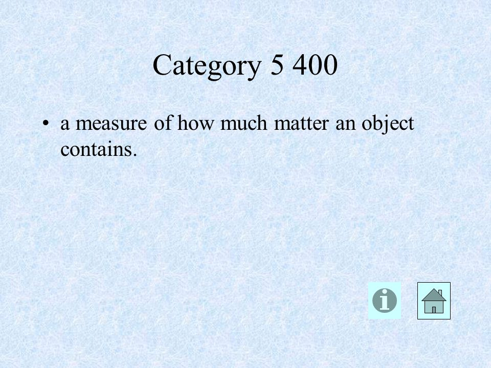 Category a measure of how much matter an object contains.