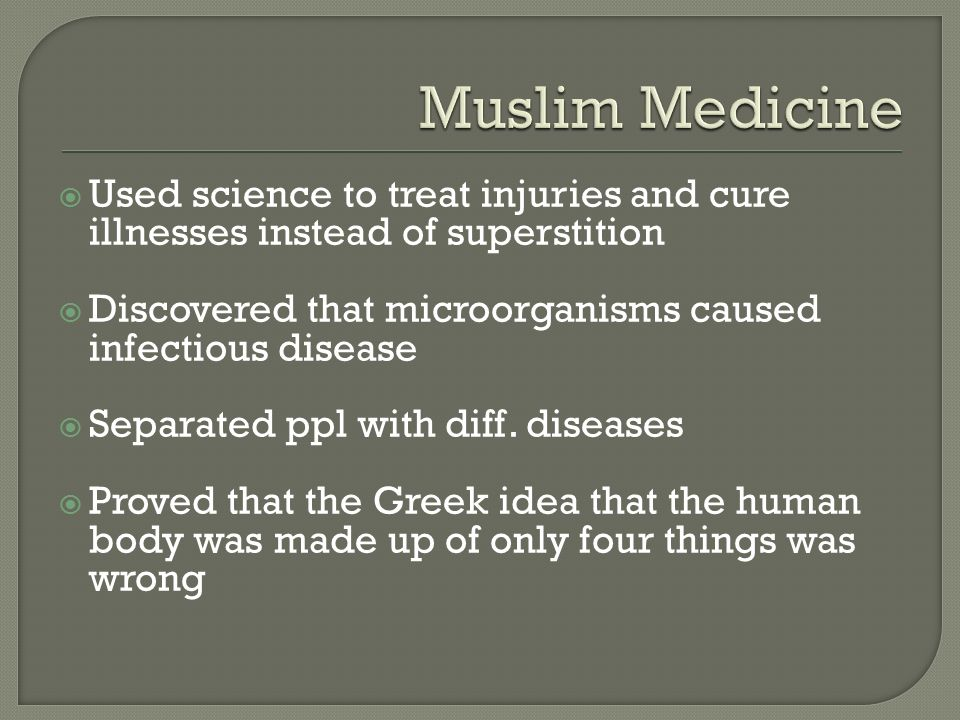  Used science to treat injuries and cure illnesses instead of superstition  Discovered that microorganisms caused infectious disease  Separated ppl with diff.