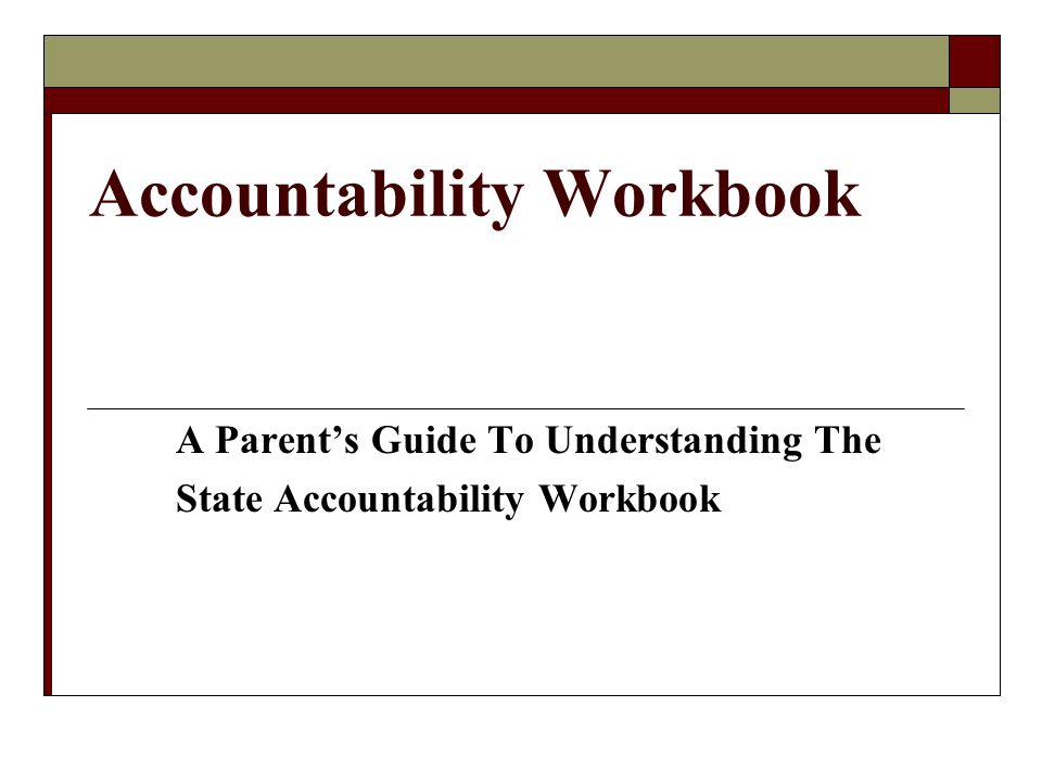 Accountability Workbook A Parent's Guide To Understanding The State Accountability Workbook