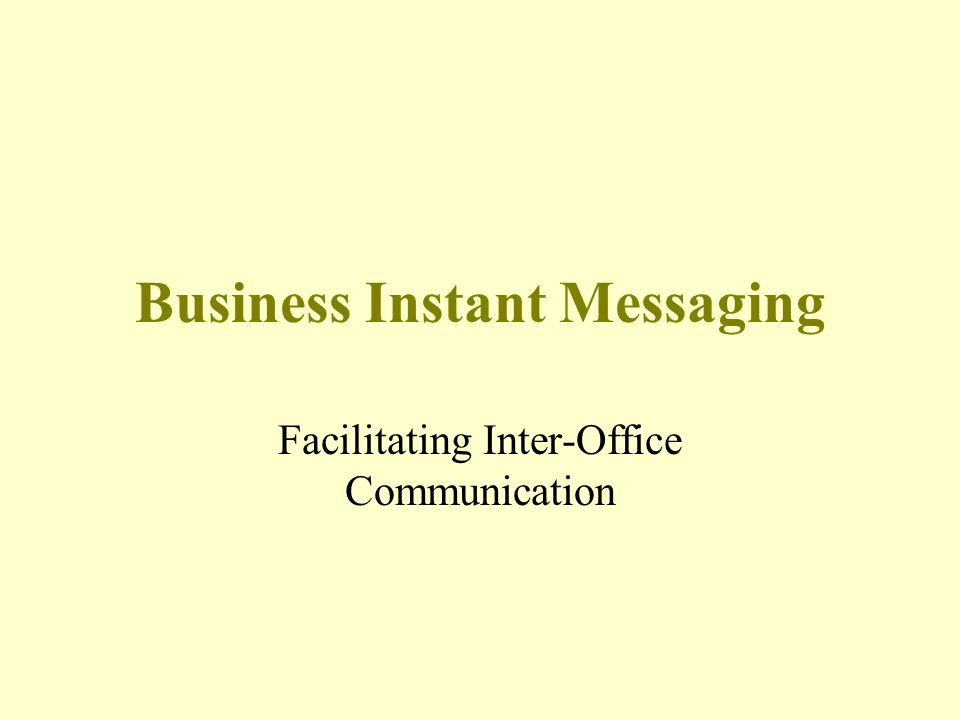 Business Instant Messaging Facilitating Inter-Office Communication ...