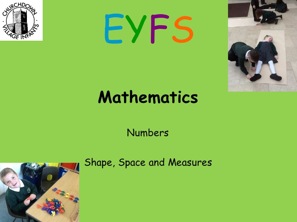 Mathematics Numbers Shape, Space and Measures EYFSEYFS