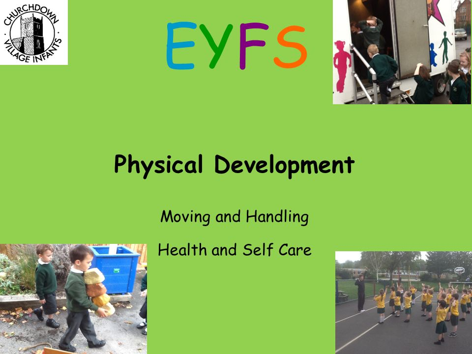 Physical Development Moving and Handling Health and Self Care EYFSEYFS