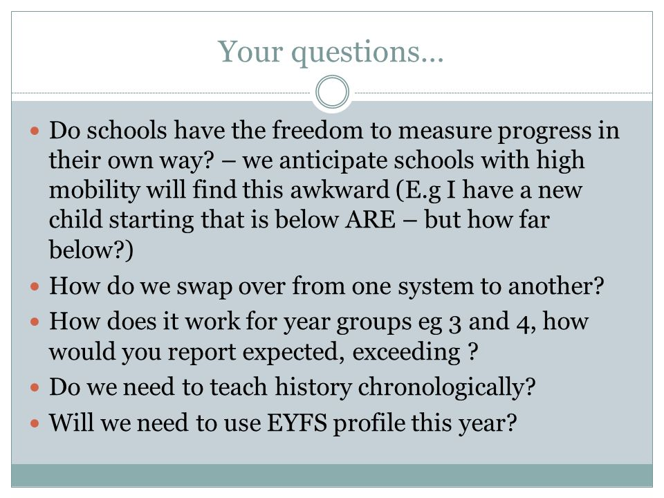 Your questions… Do schools have the freedom to measure progress in their own way.