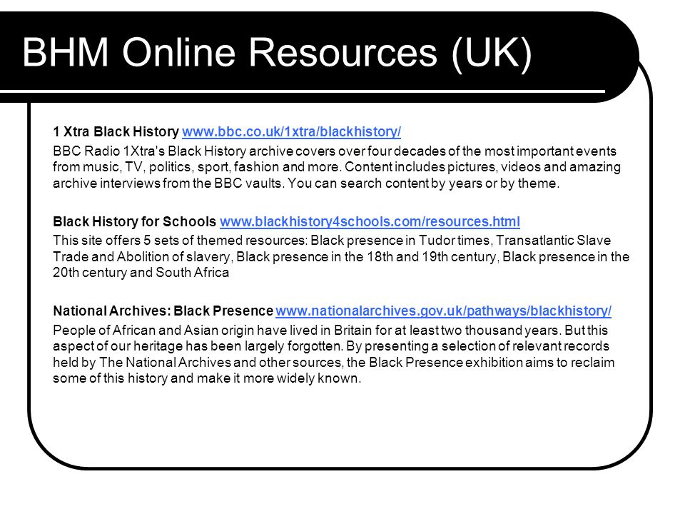 BHM Online Resources (UK) Black History Month UK This site features