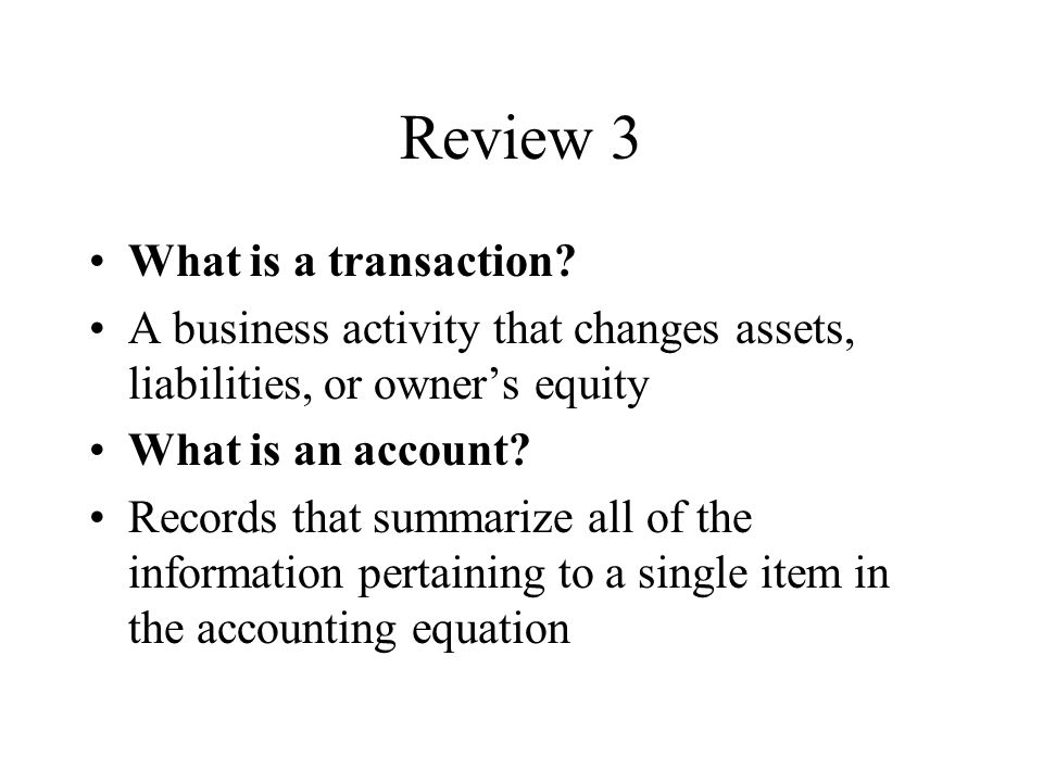 Review 3 What is a transaction.