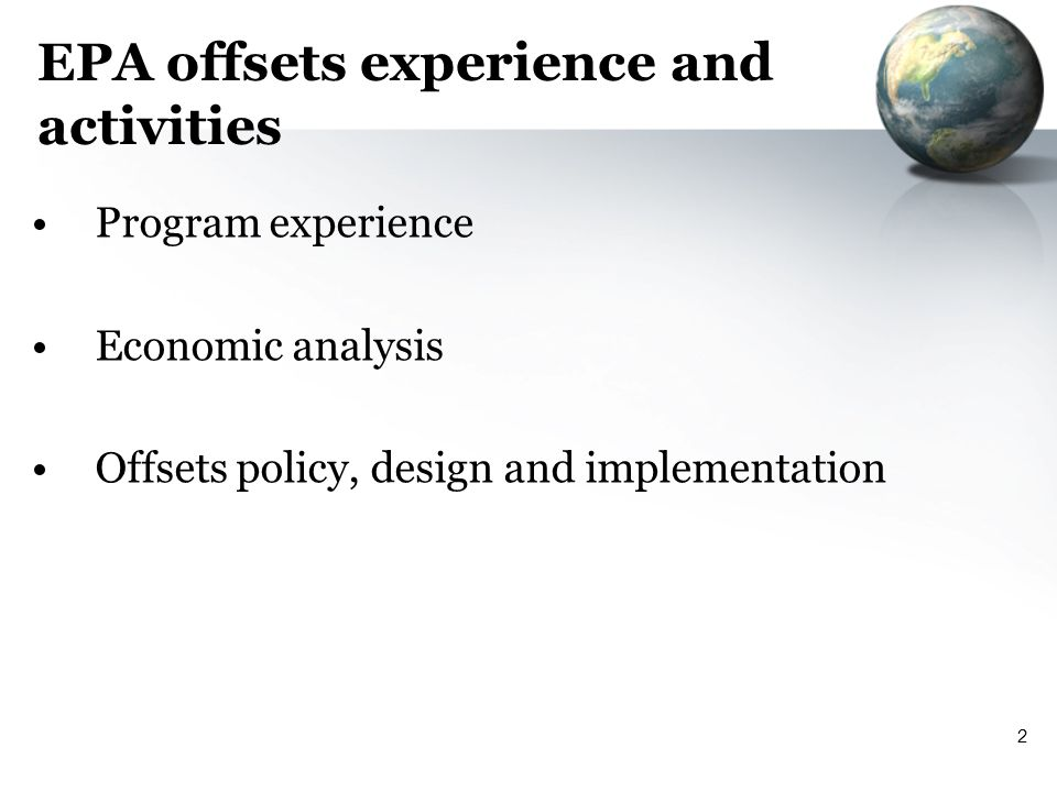 2 EPA offsets experience and activities Program experience Economic analysis Offsets policy, design and implementation