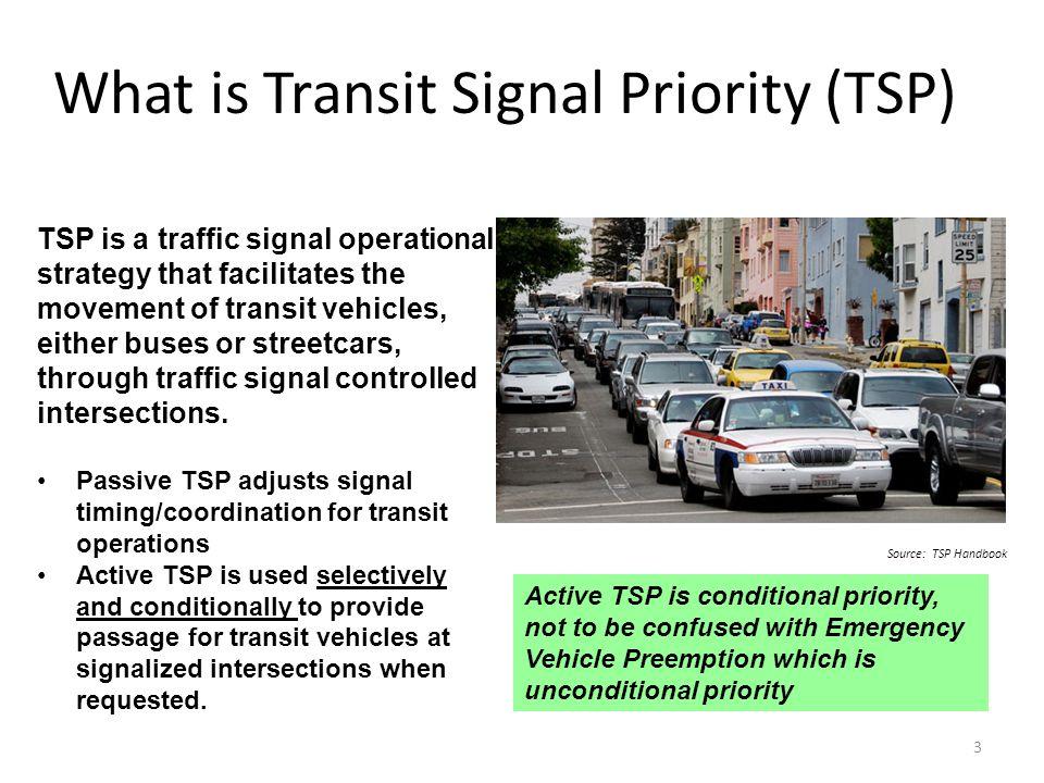 Transit Signal Prioritization (TSP) and RTS RTS Transit Signal
