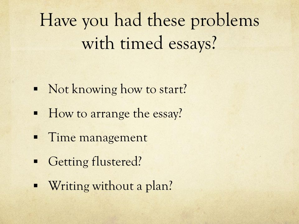 An Essay On Science Have You Had These Problems With Timed Essays  Not Knowing How To Start Persuasive Essay Thesis also Argumentative Essay Thesis Tips For Narrative Essay Timed Writing Have You Had These Problems  How To Write An Essay Thesis