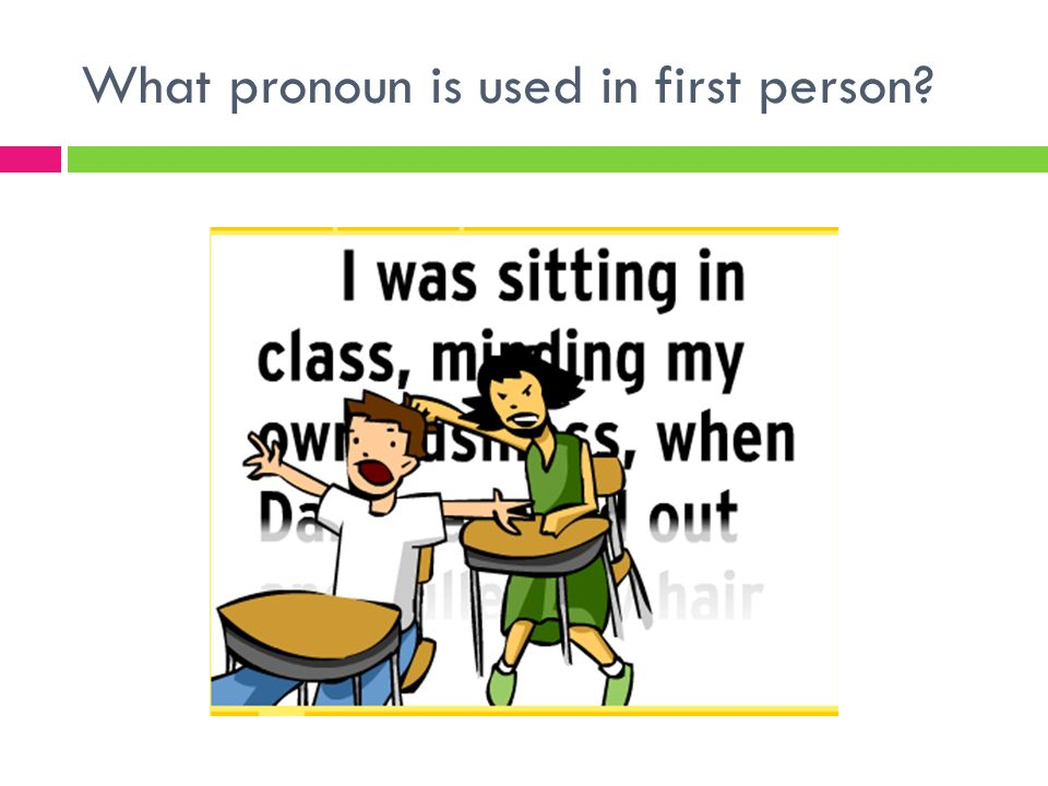 What pronoun is used in first person