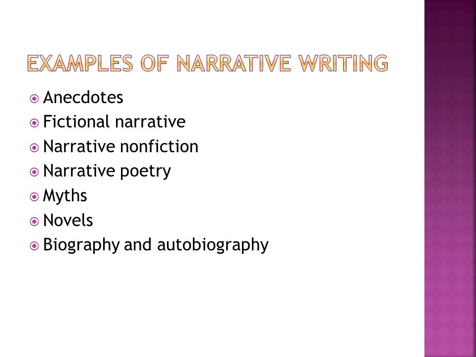  Anecdotes  Fictional narrative  Narrative nonfiction  Narrative poetry  Myths  Novels  Biography and autobiography