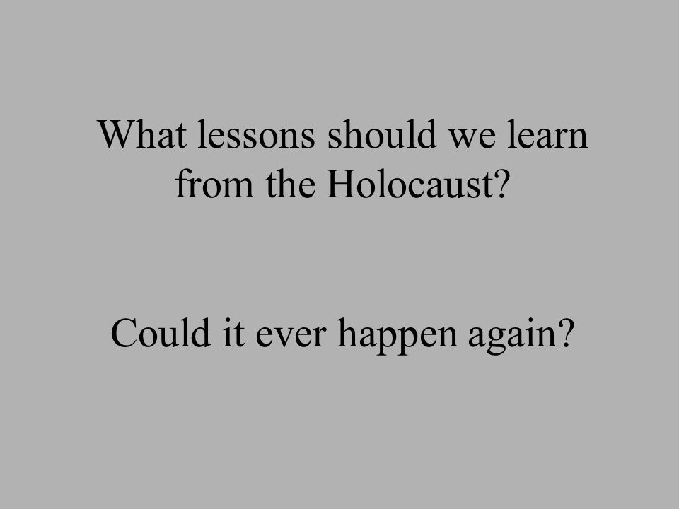 could the holocaust happen again